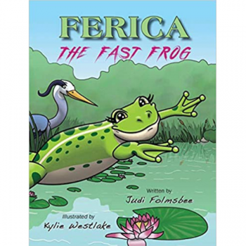 Ferica the Fast Frog by Judi Folmsbee