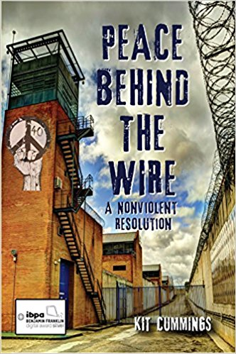 Peace Behind the Wire: A Nonviolent Resolution by Kit Cummings book cover