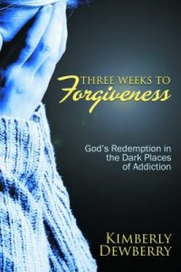 Three Weeks to Forgiveness: God's Redemption in the Dark Places of Addiction by Kimberly Dewberry book cover