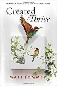 Created to Thrive: An artist's guide to living in divine abundance by Matt Tommey book cover