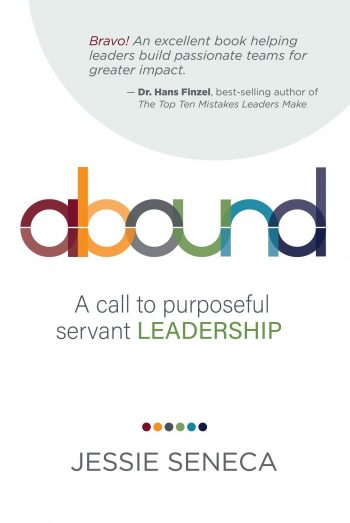 Abound: A Call to Purposeful Servant Leadership by Jessie Seneca book cover