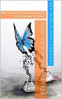 Sanctified and Set Free by Marcia Ann Congdon